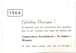 Visitekaartje - Nieuwjaarswens Zuivenfabriek St Isidoor Wingene 1964 - Cartes De Visite