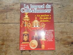 ANCIEN N° DU JOURNAL DU COLLECTIONNEUR N° 15 / 1991 /  AU PARFUM DE JADIS A DEMAIN..... - Brocantes & Collections