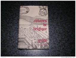 ABBAYES DE BELGIQUE Guide Prémontrée Bénédictine Cistercienne Orval Leffe Cambre Dunes Ramée Tongerlo Gembloux Aulne - Cultural