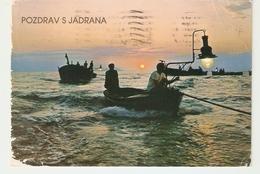 CT-N-1958- POZDRAV S JADRANA - PESCATORI CON LAMPARA- VIAGGIATA 1981 - Yugoslavia