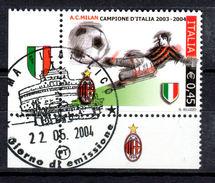 ITALIA  2004 Calcio: Milan Campione Usato / Used 1° Giorno - 2001-10: Usati