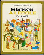 LES FARFELUCHES A L´ECOLE En 291 Mots Texte Alain Grée Illustrateur Luis Camps   Cadet-Rama - Casterman - Livres, BD, Revues