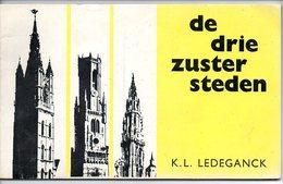 K.L. Ledeganck Gedicht Poezie  De Drie Zustersteden Brugge Gent Antwerpen 47 Blz Afm 21.5x13cm - Poésie