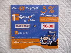 """Disque Publicitaire De Stationnement """"Vite Et Troptard.com"""" - Pubblicitari"""