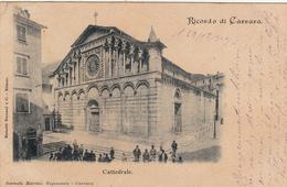 Ricordo Di Carrara, La Cattedrale. Cartolina Viaggiata 1900 - Carrara