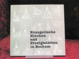 Evangelische Kirchen Und Predigtstätten In Bochum Vorgestellt In Wort Und Bild - Libri Vecchi E Da Collezione