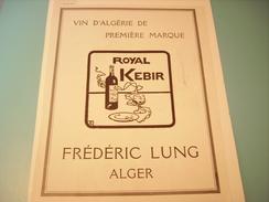 PUBLICITE VIN D ALGERIE ROYAL KEBIR (Frederic Lung) 1930 - Alcohols
