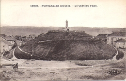 11801.....PONTARLIER, Le Château D'Eau - Pontarlier