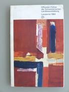 SUISSE / SCHWEIZ / SWITZERLAND // 1964, EXPO LAUSANNE, Offizieller Führer, 45 Seiten, Ca.13,5cmx21cm - Programmes