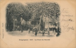G6 - 83 - DRAGUIGNAN - La Place Du Marché - Draguignan