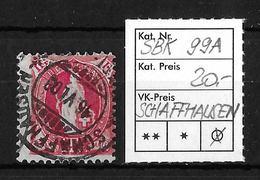 1882-1904 STEHENDE HELVETIA → SBK-99A, SCHAFFHAUSEN 16.VI.08 - Gebraucht