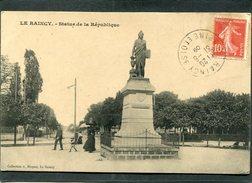 CPA - LE RAINCY - Statue De La République, Animé - Le Raincy