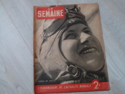 LA SEMAINE N°27.16/01/1941. FEMMES DU CIEL. INTERNES EN SUISSES RENTRENT. WEYGAND LEAHY PETAIN.TUNNEL SOUS GIBRALTAR. - Riviste & Giornali