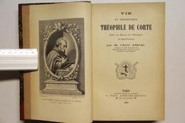 Corte - Corsica / Vie Du Bienheureux Théophile De Corte, Prêtre Des Mineurs De L' Observance De Saint-François / 1896. - 1801-1900