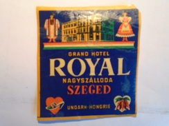 D145695 Luggage Label - Etiquette Valise - Hungary -SZEGED HOTEL  ROYAL  SZALLO Ca 1945 - Etiquettes D'hotels