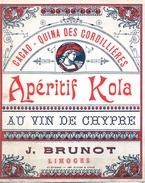 1 Etiquette Ancienne De Pharmacie - APERITIF KOLA AU VIN DE CHYPRE - PHARMACIE REGIONALE J.BRUNOT - LIMOGES - Labels