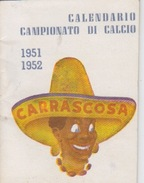 "CALENDARIO ""CAMPIONATO DI CALCIO 1951-1952 - 6X8 - Calcio"