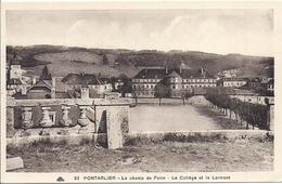 11903.....PONTARLIER, Le Collège Et Le Champ De Foire - Pontarlier