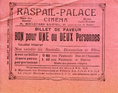 Vers 1920 - Billet De Faveur - Paris (75006) - Cinéma Raspail-Palace Au 91 Bd Raspail - FRANCO DE PORT - Sin Clasificación