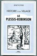René POTTIER Histoire D'un Village Le Plessis-Robinson 1996 - Ile-de-France