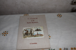 L'ALSACE A LA BELLE EPOQUE Strasbourg - Haguenau-Barr -BENFELD -INGWEILER Colmar_ - Livres, BD, Revues
