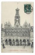 CPA - SAINT QUENTIN, HOTEL DE VILLE - Aisne 02 - Circulé 1907 - Animée - Saint Quentin