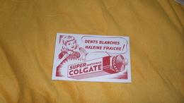 BUVARD SUPER DENTIFRICE COLGATE / DENTS BLANCHES HALEINE FRAICHE ! - Buvards, Protège-cahiers Illustrés