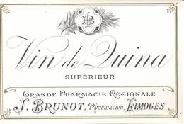 1 Etiquette Ancienne De Pharmacie - VIN DE QUINA SUPERIEUR - PHARMACIE REGIONALE J.BRUNOT - LIMOGES - Labels