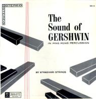 * LP *  STRADIVARI STRINGS - THE SOUND OF GERSHWIN IN PING PONG PERCUSSION (USA) - Klassik