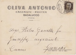 CARTOLINA -  PUBBLICITA' - OLIVA ANTONIO - CASTAGNE-FRUTTA - BADALUCCO (IMPERIA) - SPEDITA  DA IMPERIA PER GARESSIO-1937 - Altri