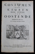 COSTUMEN ENDE KEUREN DER STEDE VAN OOSTENDE By MICHIEL KNOBBAERT ( Volledig Deel Over Oostende ) Herdruckt  't Jaer 1674 - Oud