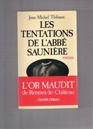 """JEAN  MICHEL  THIBAUX  --  """"""""  LES  TENTATIONS  DE  L ' ABBE  SAUNIERE  """"""""  --  ROMAN  --  TBE - Esotérisme"""