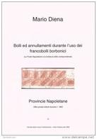 Mario Diena - NAPOLI Bolli Ed Annullamenti Durante L´uso Dei Francobolli Borbonici + Provincie Napoletane Uffici Postali - Filatelia E Storia Postale
