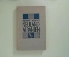 Neuland Albanien : Mit 45 Abb. Nach Aufn. D. Verf. Im Text U. Auf 16 Kunstdr. Taf. U. Mit 1 [eingedr.] Kt. - 3. Temps Modernes (av. 1789)