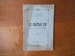 LE CHATEAU D'IF ET LES ILES DU GOLFE DE MARSEILLE IMPRIMERIE NOUVELLE DE MARSEILLE 1950 20 PAGES - Provence - Alpes-du-Sud