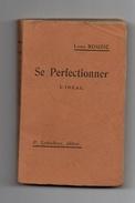 Se Perfectionner L'idéal Par Louis Rouzic De 1910 - Religion