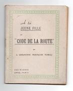 A Toi Jeune Fille Code De La Route Par Le Chanoine François Turcq De 1942 - Godsdienst