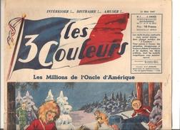 Les 3 Couleurs N°1 Du 15/05/1947 Intéresser! ... Distraire! ... Les Millions De L'Oncle D'Amérique - Books, Magazines, Comics