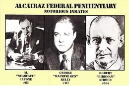 CELEBRITES ( Notorious Inmates / Incarcérés Notoires à ALCATRAZ ) : AL CAPONE - GEORGE KELLY - ROBERT STROUD - CPM GF - Celebrità