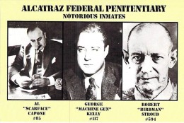 CELEBRITES ( Notorious Inmates / Incarcérés Notoires à ALCATRAZ ) : AL CAPONE - GEORGE KELLY - ROBERT STROUD - CPM GF - Celebridades