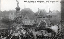 -E-   Visite Du Président De La République à REIMS (19 Octobre 1913) / Fontaine Subè Arc Du Travail - Reims