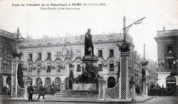 -E-   Visite Du Président De La République à REIMS (19 Octobre 1913) / Place Royale  Et Ces Decorations - Reims