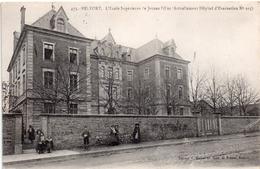 -E-  BELFORT :  90 Ecole Supérieure De Jeunes Filles - Hôpital D'évacuation - Belfort - Ciudad