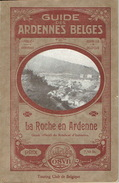 GUIDE COSYN Vers 1920 - LA ROCHE EN ARDENNE :ROYEN-HENNET-MABOGE-BORZEE-NARLERY-DIABLE-CHATEAU-BEAUSAINT-CORUMONT-MOUSNY - Culture