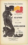 Ligue Patriotique Du Tourisme (vers 1920) GAND Par Henri DAVIGNON - BRUGES Par Maurice SABBE - Culture