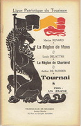 Ligue Patriotique Du Tourisme (vers 1920) La Région De MONS (M. RENARD) La Région De CHARLEROI (DELATTRE) TOURNAI - Culture