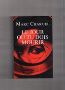 """MARC  CHARUEL  --  """"""""  LE  JOUR  OU  TU  DOIS  MOURIR  """""""" --  TTBE......... - Livres, BD, Revues"""