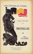 Ligue Patriotique Du Tourisme (vers 1920) BRUXELLES Par Gustave VAN ZYPE - Culture
