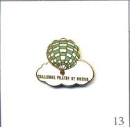 Pin´s Montgolfière - Challenge Pilâtre De Rozier. Estampillé BI. EGF. T502-13 - Montgolfier