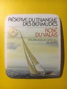 3150 -  Suisse Valais Rosé Réserve Du Triangle Des Bermudes Fournisseur Officiel Du SORC - Bateaux à Voile & Voiliers